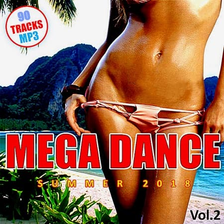 Mega Dance Summer Vol.2 (2018) MP3