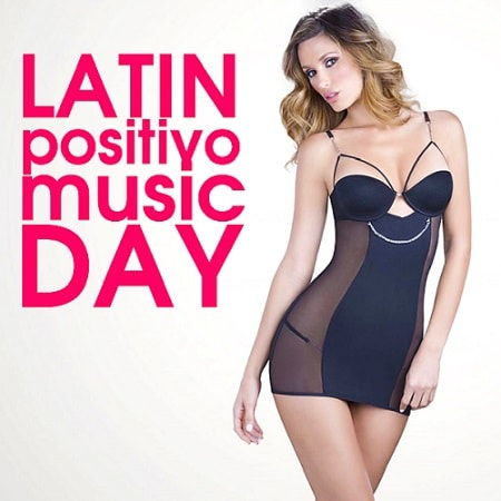 Latin Positivo Music Day (2018) MP3