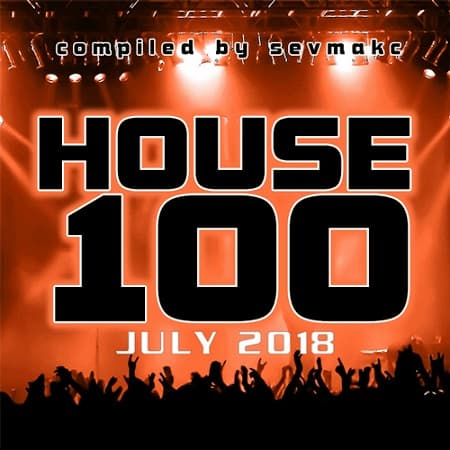 House 100 July 2018 (2018) MP3
