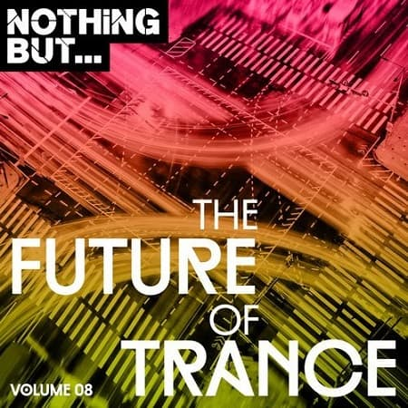 Nothing But... The Future Of Trance Vol.08 (2018) MP3