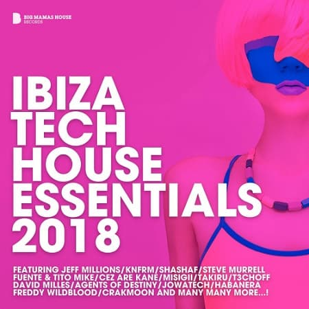 Ibiza Tech House Essentials 2018 [Big Mama's] (2018)