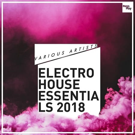 Electro House Essentials 2018 (2018) MP3