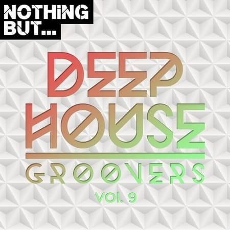 Nothing But... Deep House Groovers Vol.09 (2018) MP3