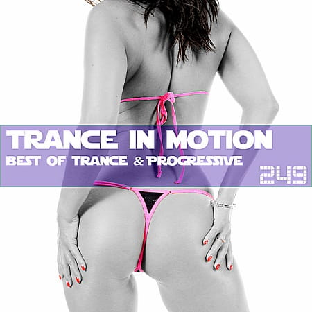 Trance In Motion Vol.249 [Full Version] (2018) MP3