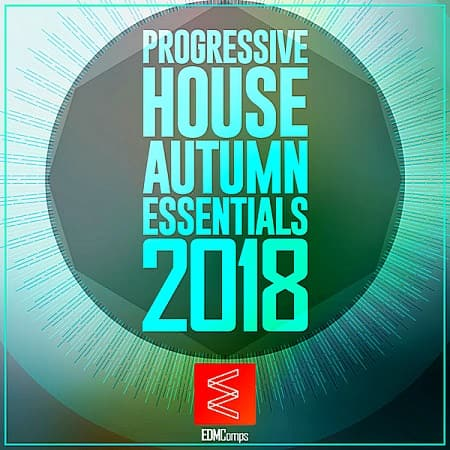 Progressive House Autumn Essentials (2018) MP3