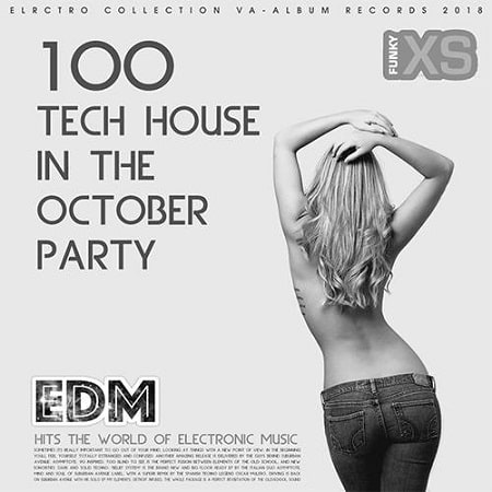 100 Tech House In The October Party (2018) MP3