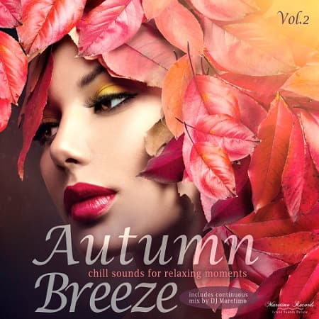 Autumn Breeze Vol.2: Chill Sounds For Relaxing Moments (2018) MP3