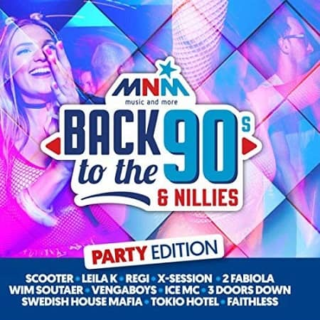 MNM Back To The 90s & Nillies The Party Edition (2018) MP3