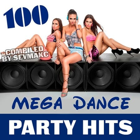 100 Mega Dance Party Hits (2018) MP3