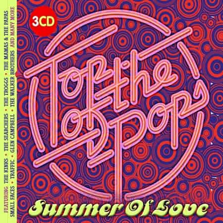 Top Of The Pops : Sunmmer Of Love [3CD] (2018) MP3