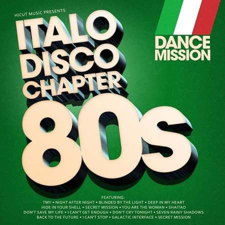 Dance Mission - Italo Disco Chapter 80ies (2018) MP3