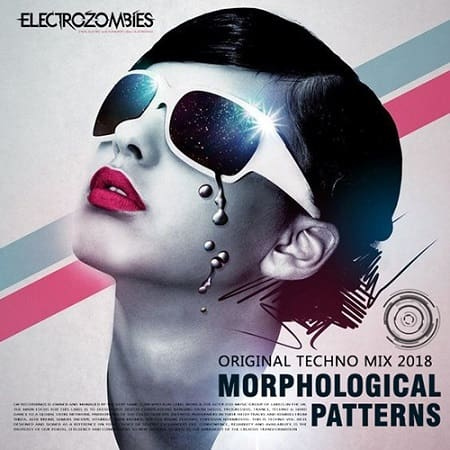 Morphological Patterns: Techno Electrozombies (2018) M3