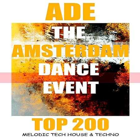 ADE The Amsterdam Dance Event Top 200 Melodic Tech House and Techno (2018) MP3