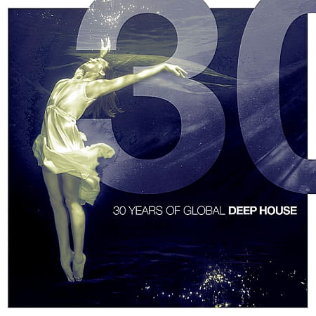 30 Years Of Global Deep House (2018) MP3