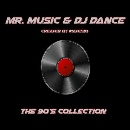 Mr. Music and DJ Dance - The 90's Collection (2018) MP3