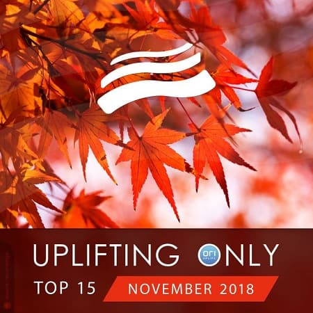 Uplifting Only Top 15: November (2018) MP3