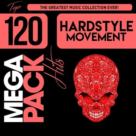 Hardstyle Movement: Top 120 Mega Pack Hits (2018) MP3