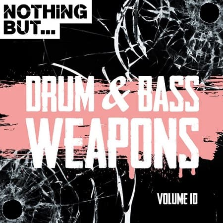 Nothing But... Drum and Bass Weapons Vol.10 (2018) MP3