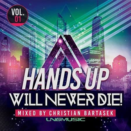 Hands Up Will Never Die Vol.1 (2018) MP3