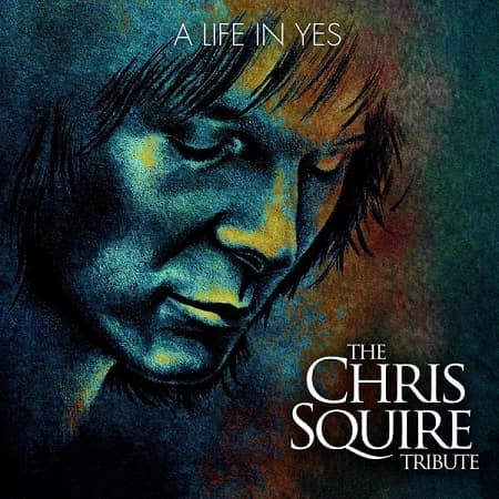 A Life In Yes - The Chris Squire Tribute (2018) MP3