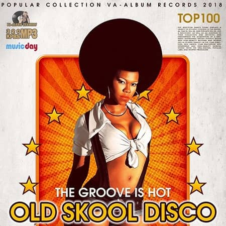 Old Skool Disco: The Groove Is Hot (2018) MP3