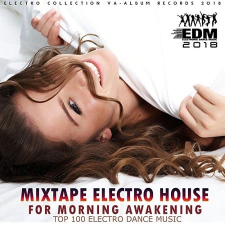 Mixtape Electro House For Morning Awakeining (2018) MP3