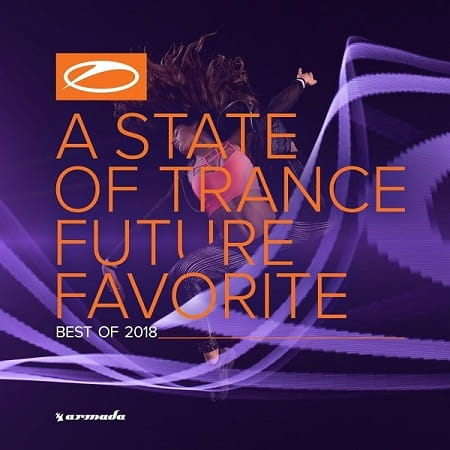 A State Of Trance: Future Favorite Best Of 2018 [Extended Versions] (2018) MP3