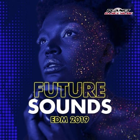 Future Sounds. EDM 2019 (2018) MP3