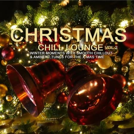 Christmas Chill Lounge Vol.2 (2018) MP3