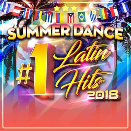 Summer Dance Latin #1s (2018) MP3
