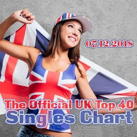 The Official UK Top 40 Singles Chart [07.12] (2018) MP3