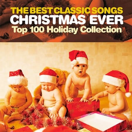 The Best Classic Songs Christmas Ever - Top 100 Holiday Collection (2018) MP3