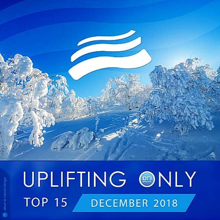 Uplifting Only Top 15: December (2018) MP3