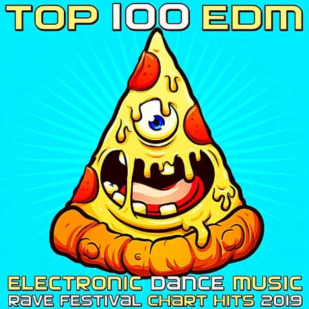 Top 100: EDM Electronic Dance Music Rave Festival Chart Hits 2019 (2018) MP3