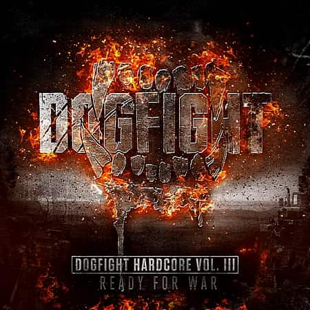 Dogfight Hardcore Vol III: Ready For War! [2CD] (2018) MP3