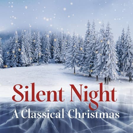 Silent Night - A Classical Christmas (2018) MP3