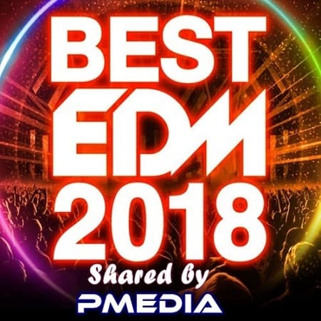 Best of Dance and EDM (2018) MP3