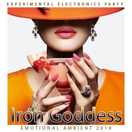 Iron Goddess: Experimental Electronics Party (2018) MP3