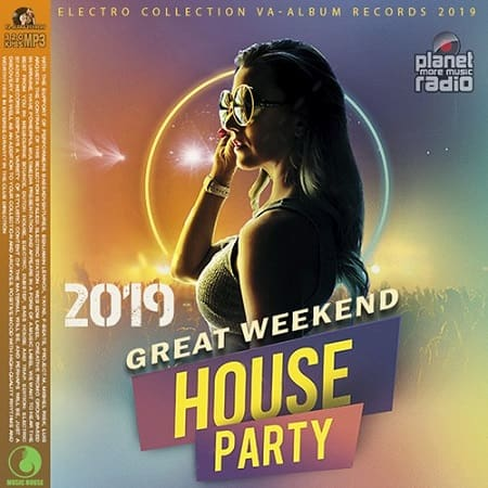 Great Weekend House Party (2019) MP3