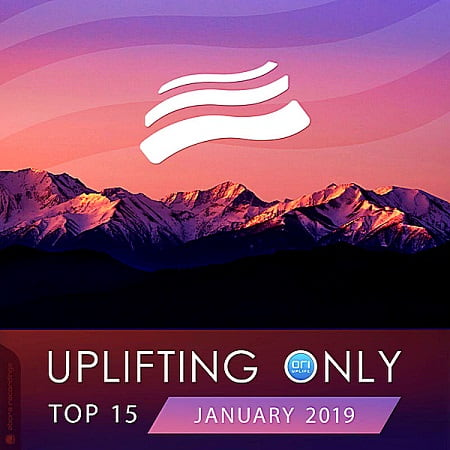 Uplifting Only Top 15: January (2019) MP3