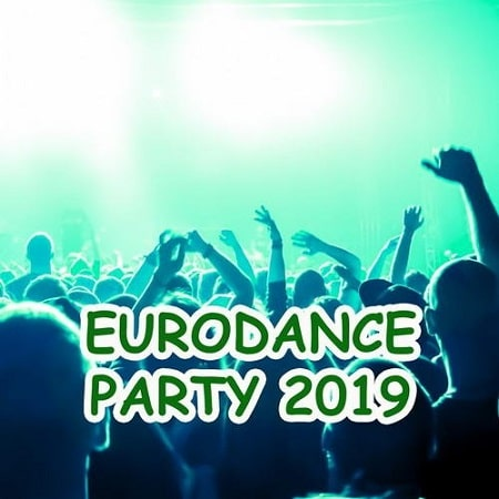 Eurodance Party 2019 (2019) MP3