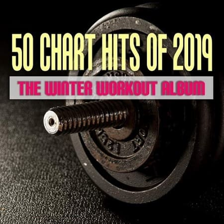 50 Chart Hits of 2019-The Winter Workout Album (2019) MP3
