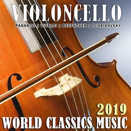 Violoncello: World Classics Music (2019) MP3