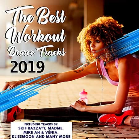 The Best Workout Dance Tracks 2019 (2019) MP3