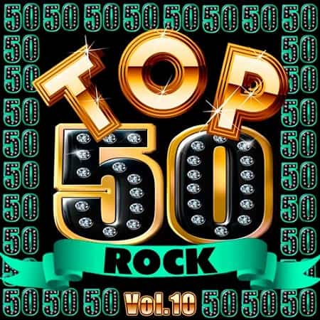 Top 50 Rock Vol.10 (2019) MP3