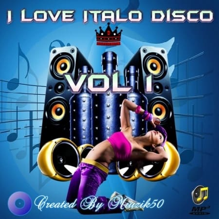 I Love Italo Disco Vol.1 (2019) MP3