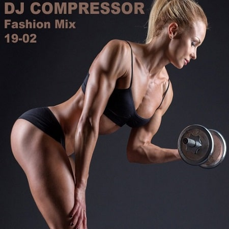 Dj Compressor - Fashion Mix 19-02 (2019) MP3