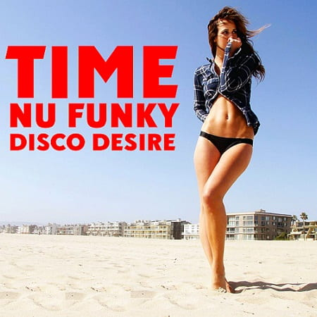 Time Nu Funky And Disco Desire (2019) MP3