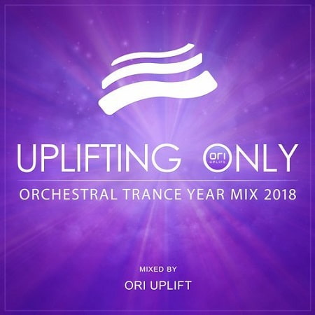 Uplifting Only: Orchestral Trance Year Mix 2018 (2019) MP3