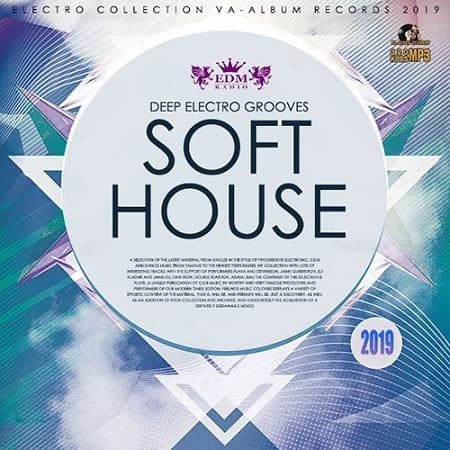 Soft House: Deep Electro Grooves (2019) MP3